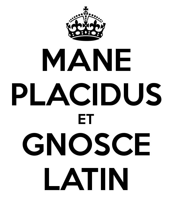 mane-placidus-et-gnosce-latin