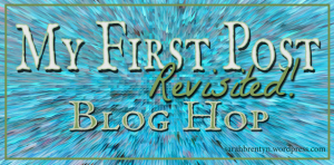 my-first-post_revisited-bloghop